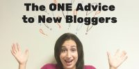 The ONE Advice to New Bloggers