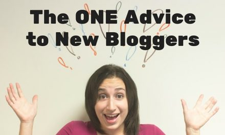 The ONE Advice 108 Experts give to New Bloggers